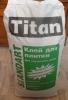 Клей для наклеивания керамической плитки Titan