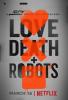 """Мультсериал """"Любовь, смерть и роботы"""""""