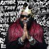 Музыкальный альбом Rick Ross - Rather You Than Me