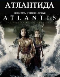 """Фильм """"Атлантида: Конец мира, рождение легенды"""" (2011)"""
