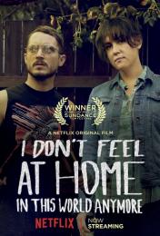 """Фильм """"В этом мире я больше не чувствую себя как дома"""" (2017)"""