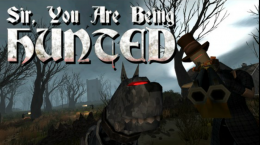 Игра , Sir, You Are Being Hunted