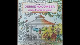 Раскраска для взрослых The world of Debbie Macomber: Come home to color, Ballantine Books