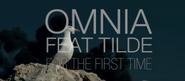 Видеоклип Omnia feat. Tilde - For The First Time